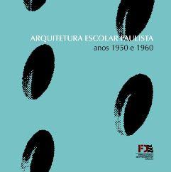 http://arquivo.fde.sp.gov.br/fde.portal/PermanentFile/Image/PUBLICAÇÕES - ARQUITETURA ESCOLAR PAULISTA - Anos 1950 e 1960.JPG
